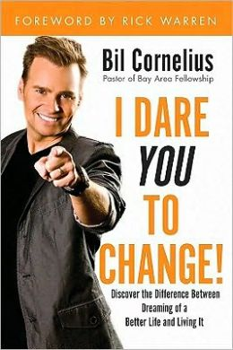 I Dare You to Change: Discover the Difference Between Dreaming a Better Life and Living It
