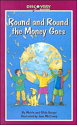 Round and Round the Money Goes (Discovery Readers Series): What Money Is and How We Use It
