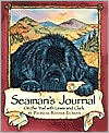 Seaman's Journal: On the Trail with Lewis and Clark