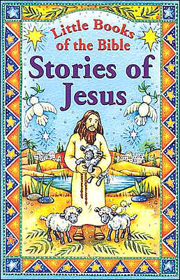 Stories of Jesus (Little Books of the Bible Series #2)