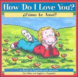 How Do I Love You? / ¿Cómo te amo?