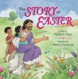 Book Cover Image. Title: The Story of Easter, Author: Patricia A. Pingry