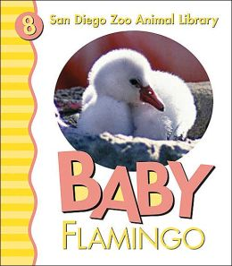 Baby Flamingo (San Diego Zoo Animal Library Series)