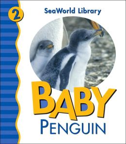 Baby Penguin (Sea World Animal Library Series)