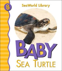 Baby Sea Turtle (Sea World Library Series)