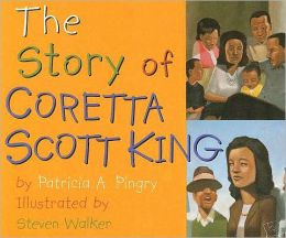 The Story of Coretta Scott King Patricia A. Pingry