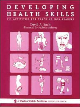 Developing Health Skills: 153 Activities for Teaching Non-Readers