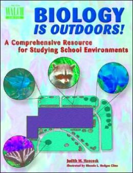 Biology Is Outdoors! A Comprehensive Resource for Studying School Environment