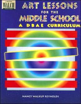 Art Lessons for the Middle School: A DBAE Curriculum