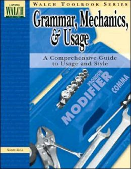 Walch Toolbook Series: Grammar, Mechanics, and Usage