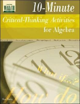 10-Minute Critical Thinking Activities for Algebra Classes