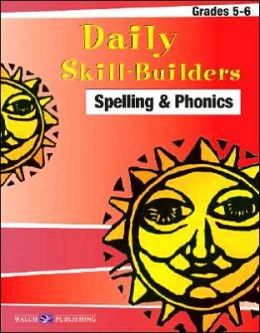 Daily Skill Builders: Spelling and Phonics, Grade 5-6