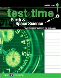 Test Time!: Practice Books That Meet the Standards: Earth and Space Science, Grades 7-8
