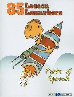 85 Lesson Launchers: Parts of Speech