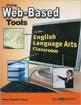 Using Web-Based Tools in the English Language Arts Classroom