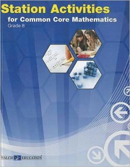 Station Activities for Common Core State Standards Mathematics, Grade 8