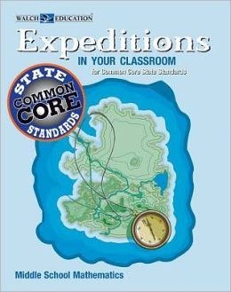 Expeditions in Your Classroom: Common Core State Standards Mathematics, Grades 6-8