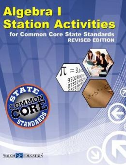 Algebra I Station Activities for Common Core State Standards, Revised Edition