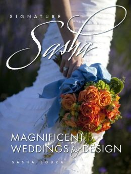 Signature Sasha: Magnificent Weddings by Design