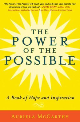 The Power of the Possible: A Book of Hope and Inspiration