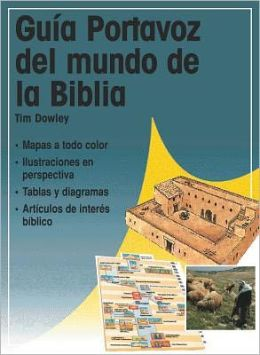 Guia Portavoz Del Mundo de la Biblia (Kregel Pictorial Guide to the World of the Bible)