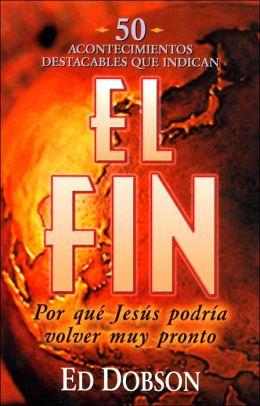El fin: Por que Jesus podria volver muy pronto