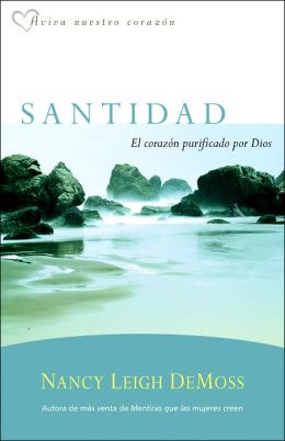Santidad, el corazon purficado por Dios: Holiness