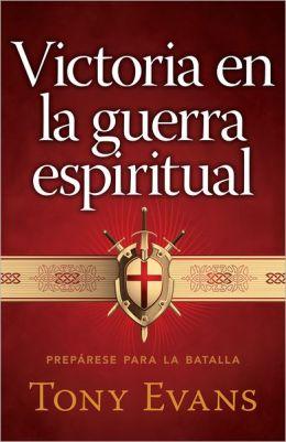 Victoria en la guerra espiritual: Preparese para la batalla