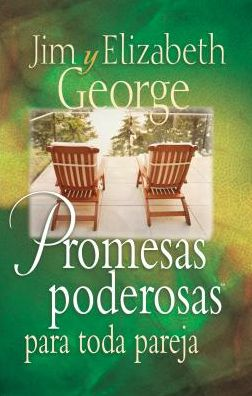 Promesas poderosas para toda pareja (Powerful Promises for Every Couple: Putting God's Power to Work in Your Marriage)