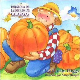 La parabola de la epoca de las calabazas (The Pumpkin Patch Parable)