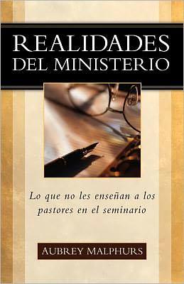 Realidades del Ministerio: Lo Que No les Enseñan a los Pastores en el Seminario