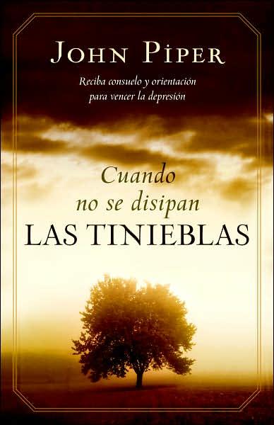 Cuando no se disipan las tinieblas (When the Darkness Will Not Lift)