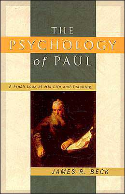 The Psychology of Paul: A Fresh Look at His Life and Teaching