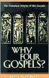 Why Four Gospels?: The Historical Origins of the Gospels