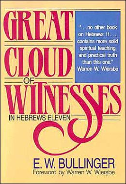 Great Cloud of Witnesses in Hebrews Eleven