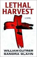 Lethal Harvest: A Novel