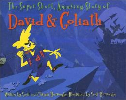 The Super Short, Amazing Story of David and Goliath