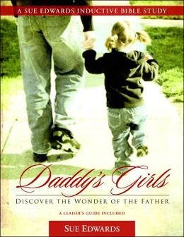 Daddy's Girls: Discover the Wonder of the Father
