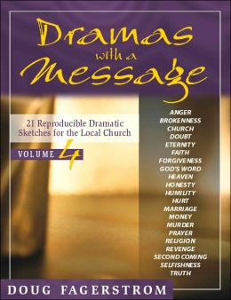 Dramas with a Message: 21 Reproducible Dramatic Sketches for the Local Church