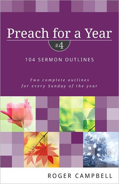 Preach for a Year: 104 Sermon Outlines
