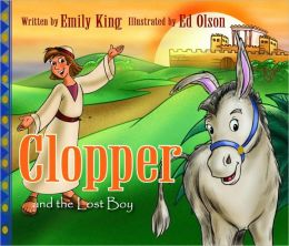 Clopper and the Lost Boy: The Story of Jesus and His First Visit to the Temple