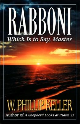 Rabboni: Which Is to Say, Master