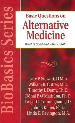 Basic Questions on Alternative Medicine: What Is Good and What Is Not? (BioBasics Series)