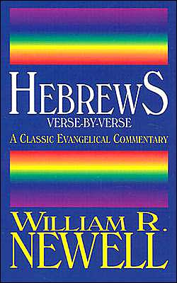 Hebrews: Verse-by-Verse: A Classic Evangelical Commentary