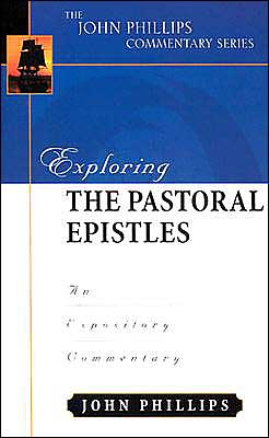 Exploring the Pastoral Epistles: An Expository Commentary