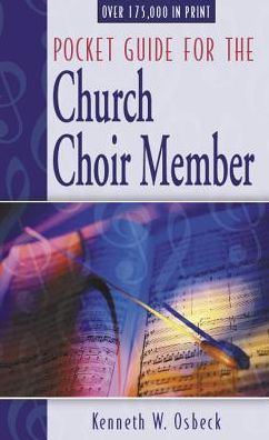 Pocket Guide for the Church Choir Member: A Spiritual and Practical Handbook