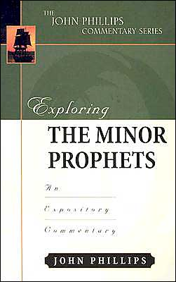 Exploring the Minor Prophets: An Expository Commentary