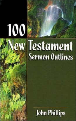100 New Testament: Sermon Outlines