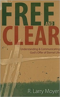 Free and Clear: Understanding and Communicating God's Offer of Eternal Life