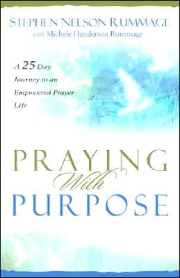 Praying with Purpose: A 28-Day Journey to an Empowered Prayer Life